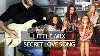 Little Mix ft. Jason Derulo - Secret Love Song - Electric Guitar Cover by Kfir Ochaion