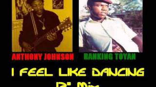 Anthony Johnson and Toyan- feel like dancing