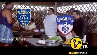 Kerala blasters vs Bengaluru FC Troll