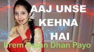 Aaj Unse Kehna /Milna Hai Dance | Song | Prem Ratan Dhan Payo | Choreography