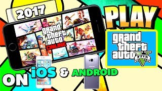 How To GET GRAND THEFT AUTO 5 on iPHONE & ANDROID (*2017*) - Play GTA 5 on Android/iPhone (iOS)