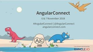 AngularConnect 2018 - Track 2 Day 1