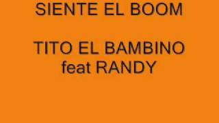 SIENTE EL BOOM   TITO EL BAMBINO feat  RANDY
