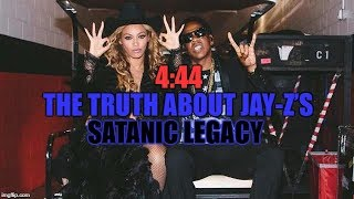 THE TRUTH ABOUT JAY-Z'S SATANIC LEGACY AND 444