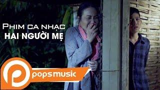 Phim Ca Nhạc Hai Người Mẹ    Bé Quách Phú Thành ft Thanh Hằng, Hữu Quốc, Võ Minh Lâm