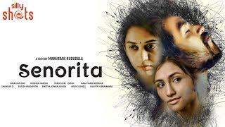 Senorita - New Telugu Short Film 2017 by Mahendar Kududula