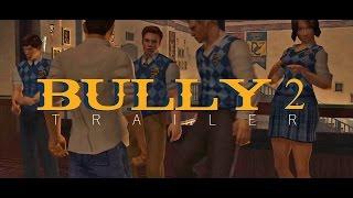 Bully 2 FAN TRAILER