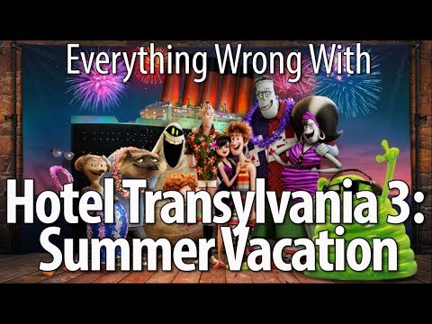 Everything Wrong With Hotel Transylvania 3 Summer Vacation