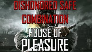 Dishonored Safe Location - House Of Pleasure - Code + Contents + Location