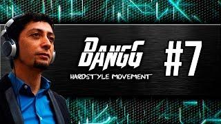 Bangg Hardstyle Movement # 7