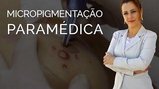 Micropigmentação Paramédica - Eliana Giaretta