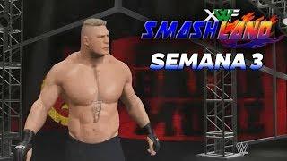 XWF SmashLand - Semana 3 | Full Show | WWE 2K17