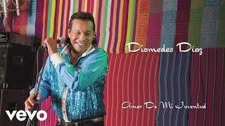 Diomedes Díaz - Amor De Mi Juventud (Cover Audio)