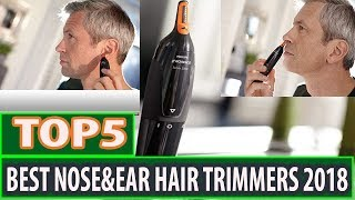 Best Nose Hair Trimmer 2018 | Best Nose And Ear Trimmer