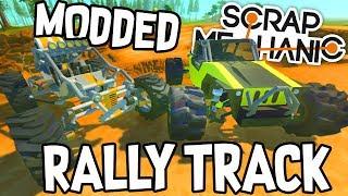Scrap Mechanic CREATIONS! - MODDED RALLY TRACK!! [#37] W/AshDubh   Gameplay  
