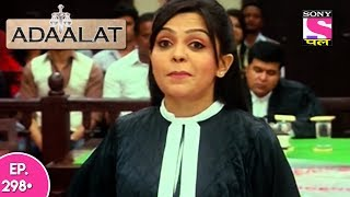 Adaalat - अदालत - Episode 298 - 17th July, 2017