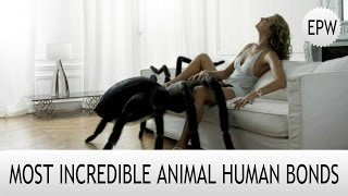 MOST INCREDIBLE ANIMAL HUMAN BONDS