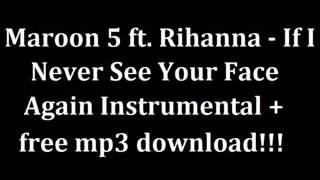 Maroon 5 ft. Rihanna - If I Never See Your Face Again Instrumental-HD