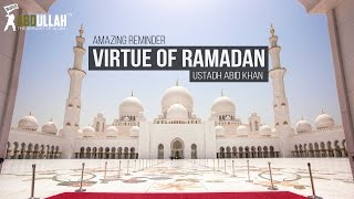 Virtue Of Ramadan | Amazing Reminder