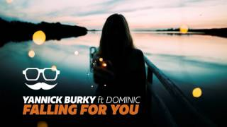 Yannick Burky - Falling For You (feat Dominic)