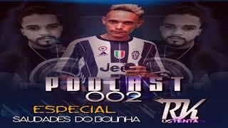 PODCAST 002 DJ RK OSTENTA - SAUDADE MAQUINISTA VILA KENNEDY ( VK 2017 )