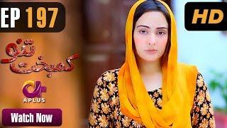 Kambakht Tanno - Episode 197 | A Plus ᴴᴰ Drama | Shabbir Jaan, Tanvir Jamal, Sadaf Ashaan