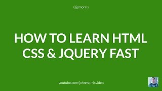 How to Learn HTML, CSS and jQuery Fast