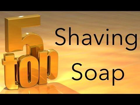MY TOP 5 SHAVING SOAPS