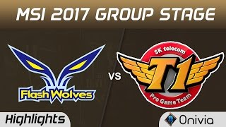 FW vs SKT Highlights MSI 2017 Group Flash Wolves vs SK Telecom T1 by Onivia