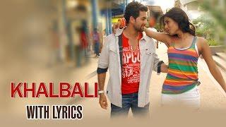Khalbali | Full Song With Lyrics | 3G