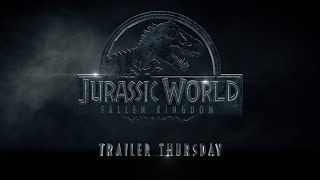 Jurassic World: Fallen Kingdom - Trailer Thursday (Legacy) (HD)