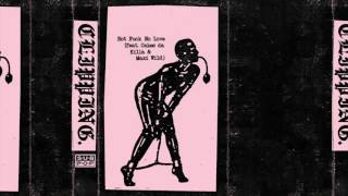 Clipping - Hot Fuck No Love (feat. Cakes da Killa & Maxi Wild)
