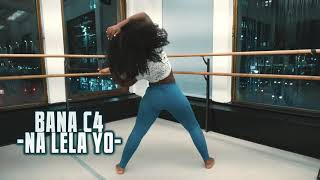 Bana C4- Na Lela Yo (Dance freestyle)