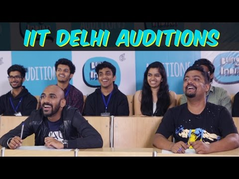 Being Indian's IIT Delhi Auditions