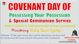 Covenant Day of Possessing Your Possessions, August 12, 2018