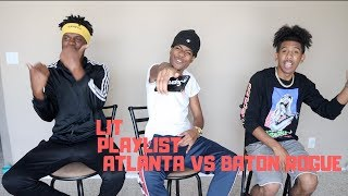ATLANTA VS  BR LIT PLAYLIST!!! FT  KING & AUSTIN
