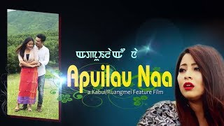 Nangta || Apuilau Naa || A Kabui Feature Film Official Song Release 2017