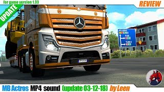 "ETS2 (1.33) | ""MB Actros MP4 sound"" (upd 03-12-18) by Leen - review"