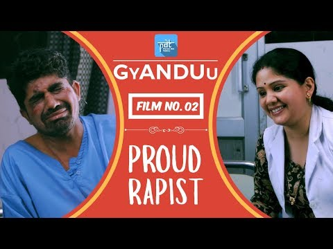 PROUD RAPIST PDT GyANDUu Viral film no.2 Comedy Rapist Interview Rapist Story Nirbhaya Act