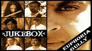 Euphoria Gully Album - Full Songs Jukebox - Dr. Palash Sen