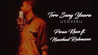 Atif aslam new song ''Tere sang yaara (Cover) - Piran Khan ft. Nawshad Rahman