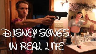 DISNEY SONGS IN REAL LIFE