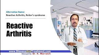 Reactive Arthritis : Causes, Diagnosis, Symptoms, Treatment, Prognosis