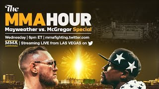 The MMA Hour: Mayweather vs. McGregor Special From Las Vegas, Day 1