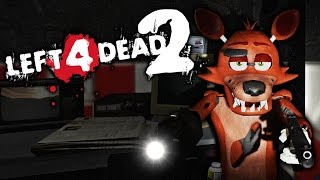 FIVE NIGHTS AT FREDDY'S: L4D2 Edition | Foxy The Betrayer! (Left 4 Dead Funny Moments)