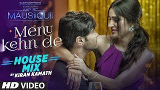 Menu Kehn De (Remix) Full Video Song | AAP SE MAUSIIQUII | Himesh Reshammiya | Kiran Kamath