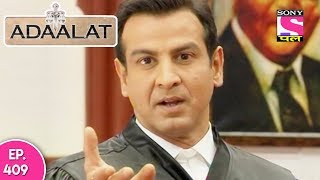 Adaalat - अदालत - Episode 409 - 6th November, 2017