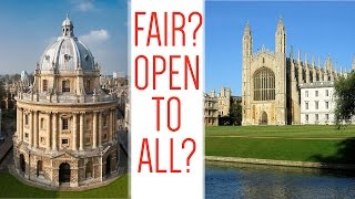Are Oxford and Cambridge admissions fair?