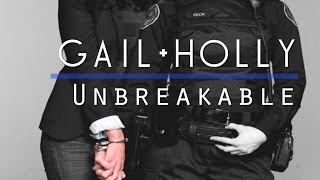Gail + Holly || Unbreakable