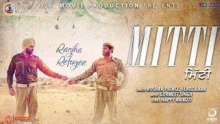 Mitti ( Full Song ) - Roshan Prince , Feroz Khan   New Punjabi Songs 2018